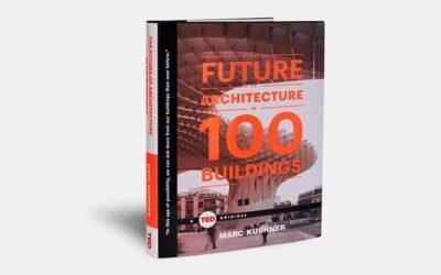 Capire e scoprire il futuro dell'Architettura grazie al libro di Marc Kushner